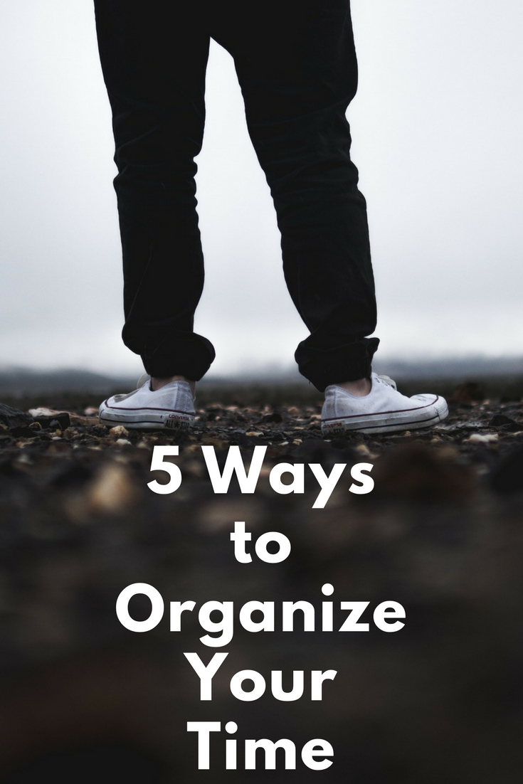 5 Ways to Organize Your Time